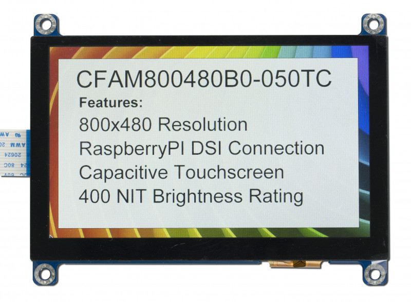 A TFT LCD display module with visible mounting holes. Display shows a rainbow screen with text overlaid. Text says: CFAM800480B0-050TC Features: 800x480 Resolution Raspberry Pi DSI Connection Capacitive Touchscreen 400 NIT Brightness Rating